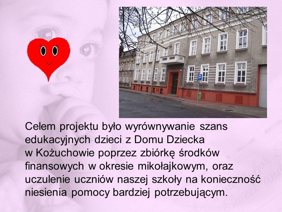 Celem projektu było wyrównywanie szans edukacyjnych dzieci z Domu Dziecka w Kożuchowie poprzez zbiórkę środków finansowych w okresie mikołajkowym, ora