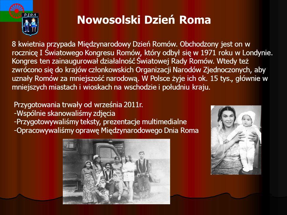 Nowosolski Dzień Roma 8 kwietnia przypada Międzynarodowy Dzień Romów. Obchodzony jest on w rocznicę I Światowego Kongresu Romów, który odbył się w 197