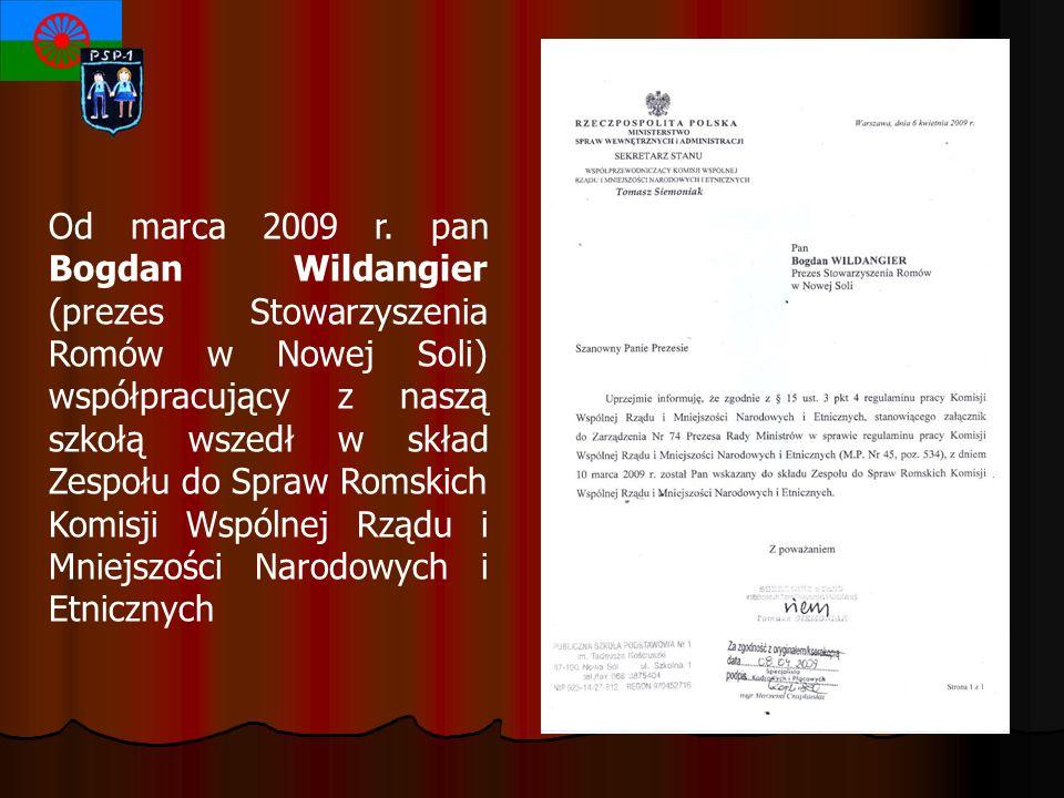 Od marca 2009 r. pan Bogdan Wildangier (prezes Stowarzyszenia Romów w Nowej Soli) współpracujący z naszą szkołą wszedł w skład Zespołu do Spraw Romski