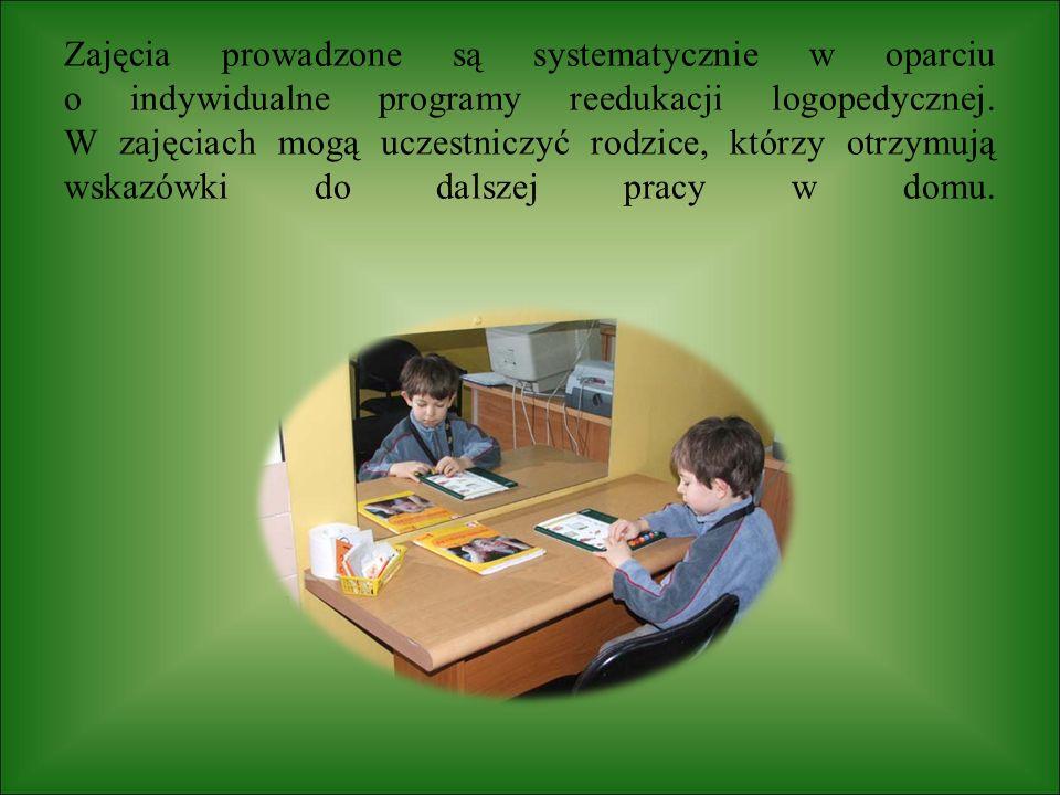 Zajęcia prowadzone są systematycznie w oparciu o indywidualne programy reedukacji logopedycznej. W zajęciach mogą uczestniczyć rodzice, którzy otrzymu