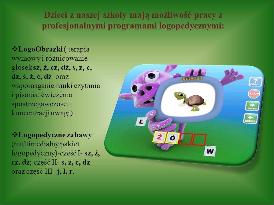 Dzieci z naszej szkoły mają możliwość pracy z profesjonalnymi programami logopedycznymi: LogoObrazki ( terapia wymowy i różnicowanie głosek sz, ż, cz,