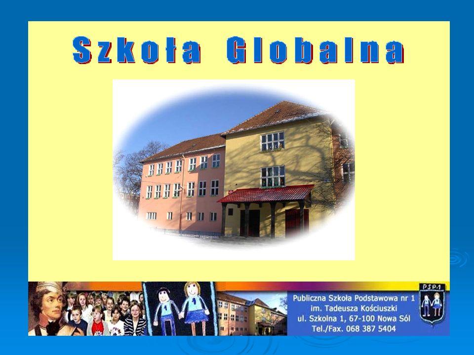 Szkoła Globalna w PSP 1 Od stycznia do czerwca 2009 roku nasza placówka realizowała program Szkoła Globalna.