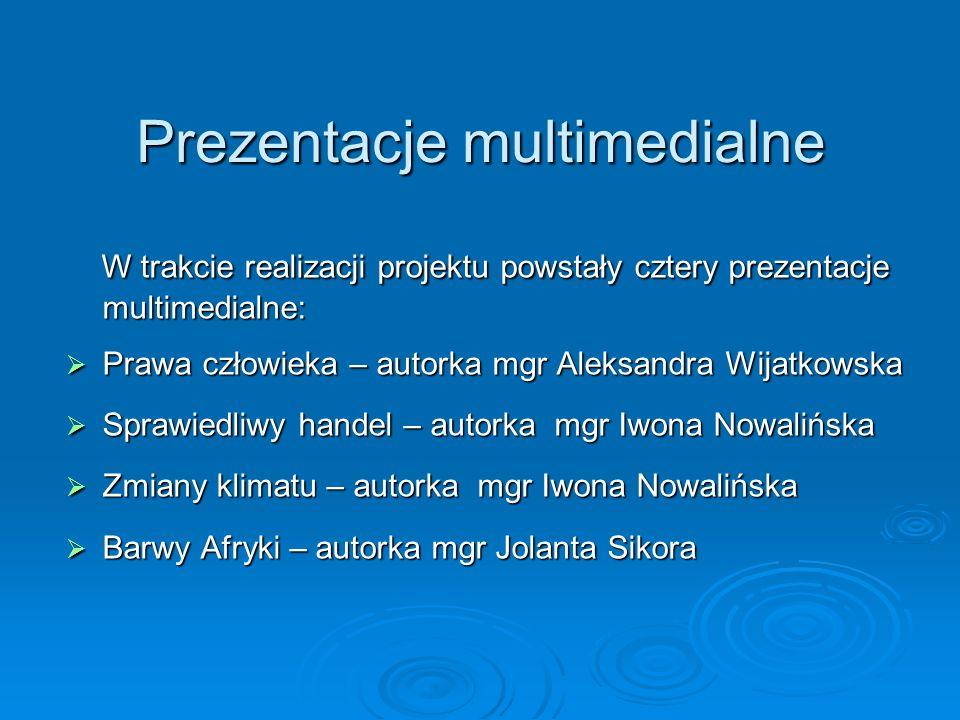 Prezentacje multimedialne W trakcie realizacji projektu powstały cztery prezentacje multimedialne: W trakcie realizacji projektu powstały cztery preze
