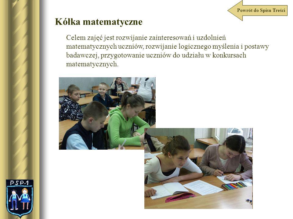 Powrót do Spisu Treści Kółka matematyczne Celem zajęć jest rozwijanie zainteresowań i uzdolnień matematycznych uczniów, rozwijanie logicznego myślenia