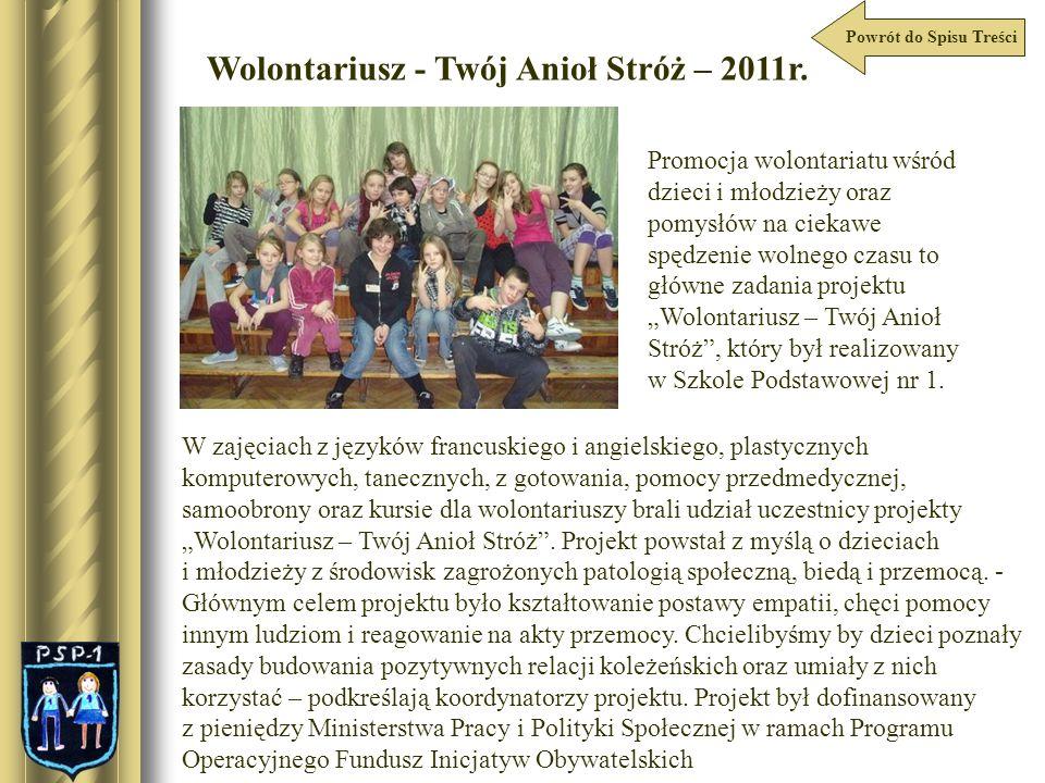 Wolontariusz - Twój Anioł Stróż – 2011r. W zajęciach z języków francuskiego i angielskiego, plastycznych komputerowych, tanecznych, z gotowania, pomoc