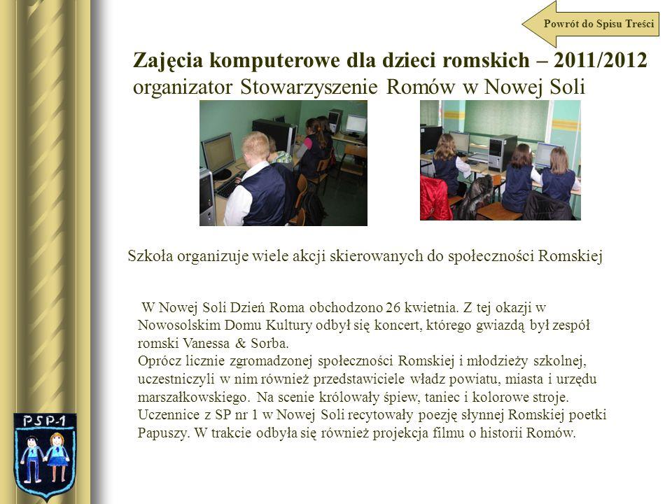Zajęcia komputerowe dla dzieci romskich – 2011/2012 organizator Stowarzyszenie Romów w Nowej Soli Szkoła organizuje wiele akcji skierowanych do społec