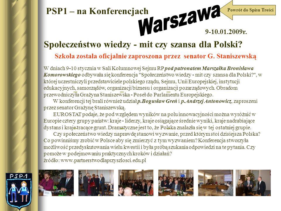 Powrót do Spisu Treści PSP1 – na Konferencjach Społeczeństwo wiedzy - mit czy szansa dla Polski? 9-10.01.2009r. Szkoła została oficjalnie zaproszona p