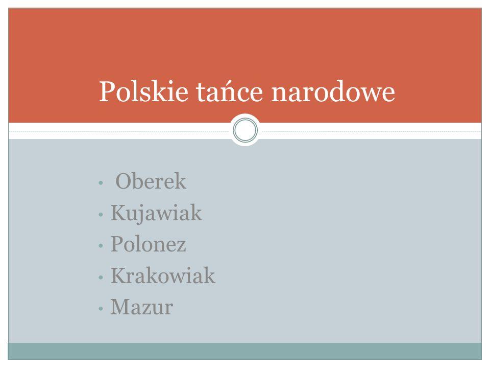 Oberek Kujawiak Polonez Krakowiak Mazur Polskie tańce narodowe