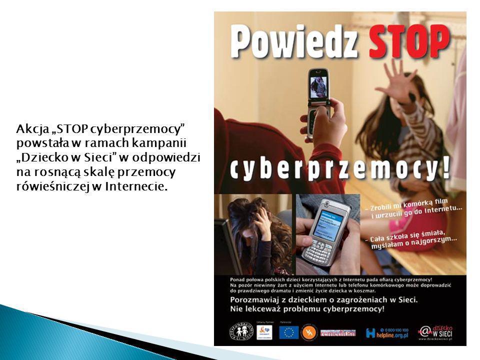 Akcja STOP cyberprzemocy powstała w ramach kampanii Dziecko w Sieci w odpowiedzi na rosnącą skalę przemocy rówieśniczej w Internecie.