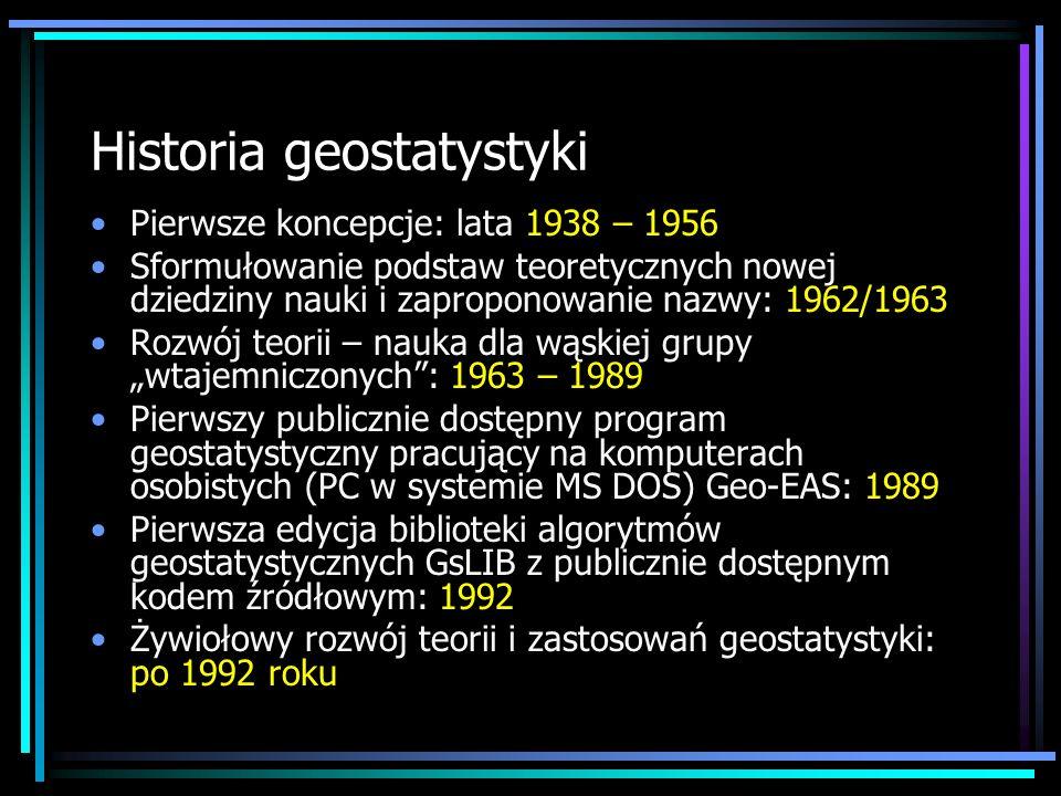 Impulsy rozwoju geostatystyki Geostatystyka to stosunkowo proste, ale masowe numeryczne przetwarzanie danych (głównie rachunek macierzowy).