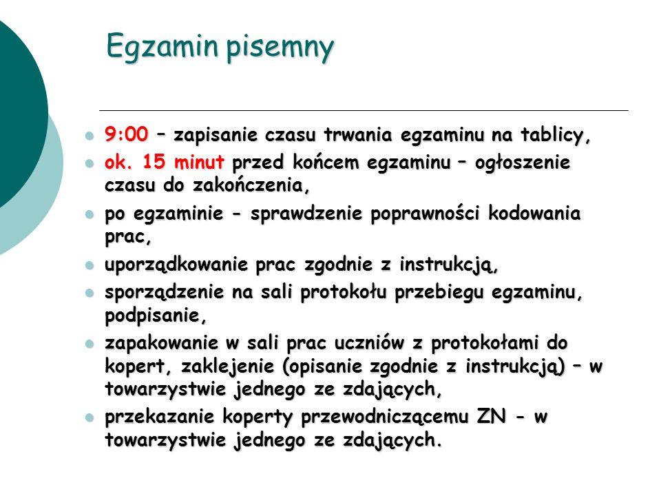 Egzamin pisemny 9:00 – zapisanie czasu trwania egzaminu na tablicy, 9:00 – zapisanie czasu trwania egzaminu na tablicy, ok. 15 minut przed końcem egza