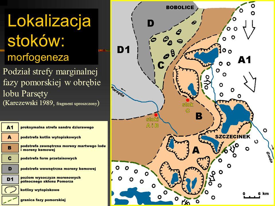 Lokalizacja stoków: morfogeneza Podział strefy marginalnej fazy pomorskiej w obrębie lobu Parsęty (Karczewski 1989, fragment uproszczony )
