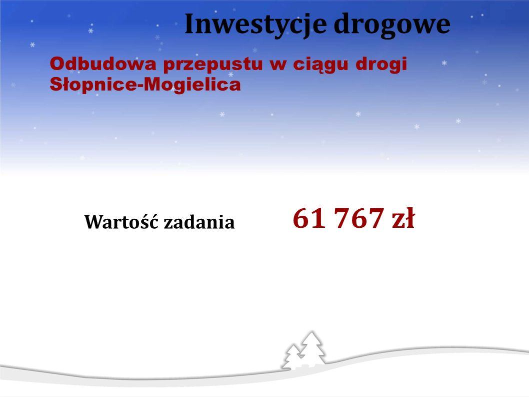 Odbudowa przepustu w ciągu drogi Słopnice-Mogielica Inwestycje drogowe Wartość zadania 61 767 zł