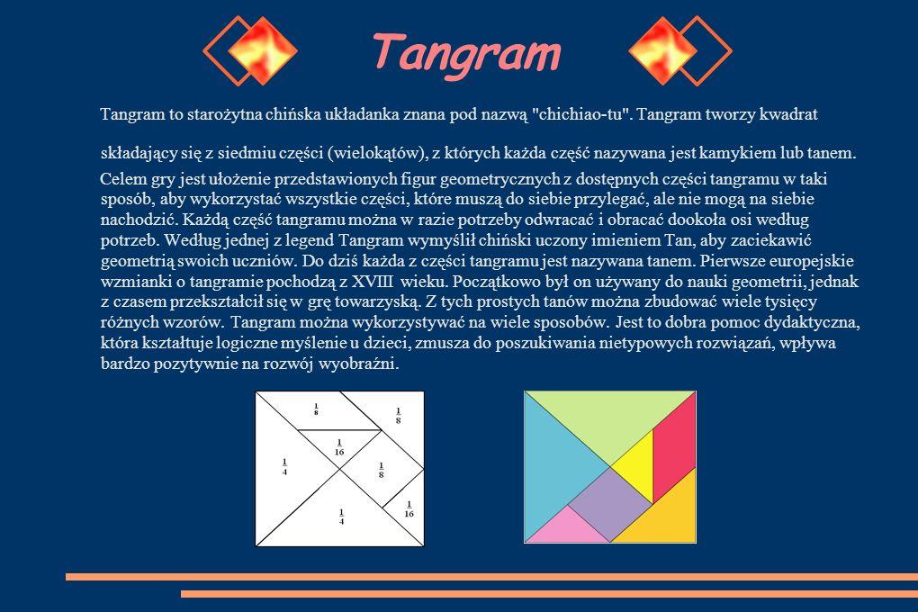 Tangram Tangram to starożytna chińska układanka znana pod nazwą chichiao-tu .