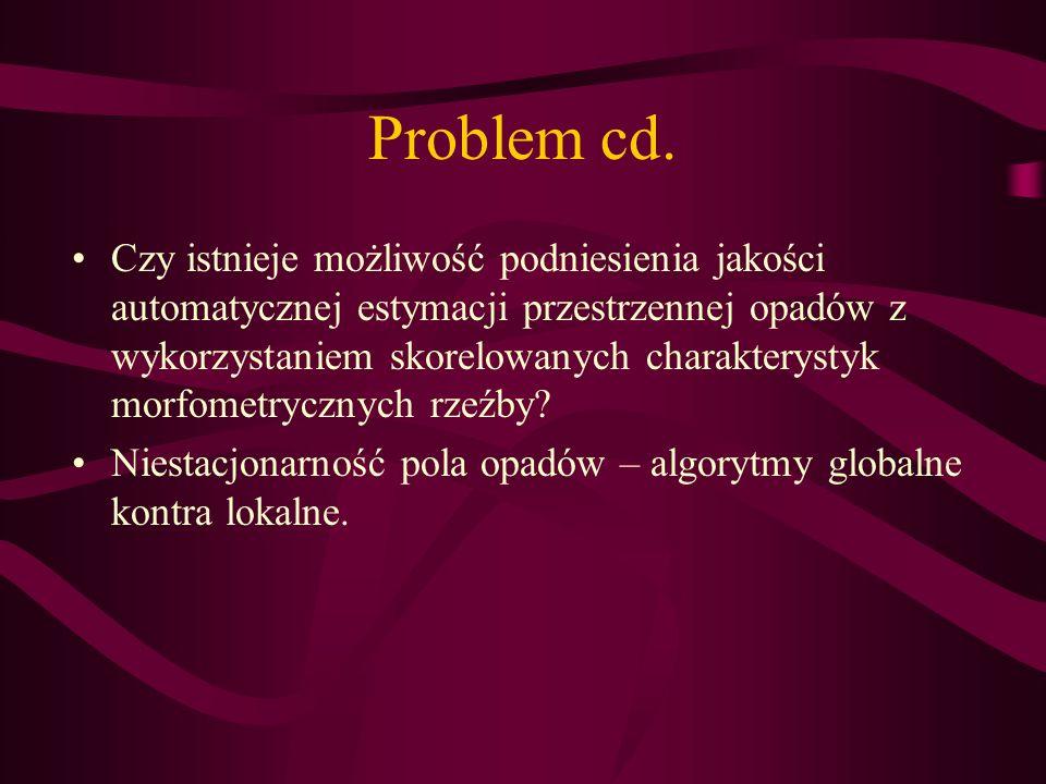 Problem cd. Czy istnieje możliwość podniesienia jakości automatycznej estymacji przestrzennej opadów z wykorzystaniem skorelowanych charakterystyk mor