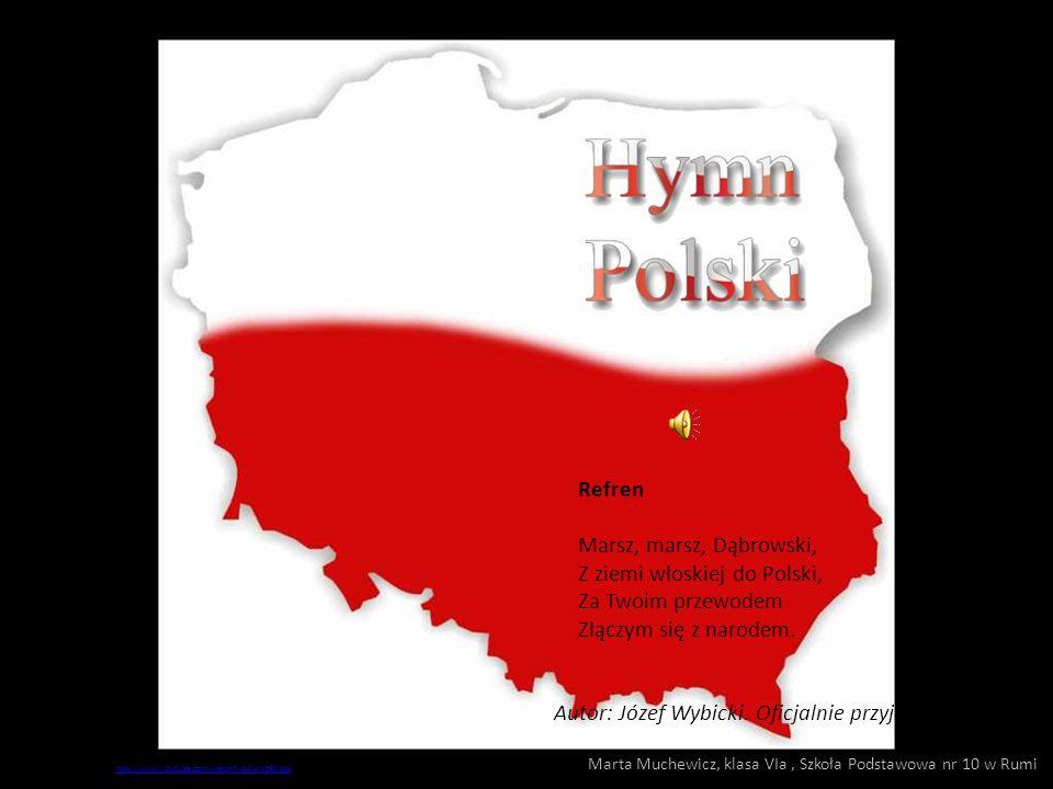 Jeszcze Polska nie zginęła, Kiedy my żyjemy. Co nam obca przemoc wzięła, Szablą odbierzemy. Refren Przejdziem Wisłę, przejdziem Wartę, Będziem Polakam