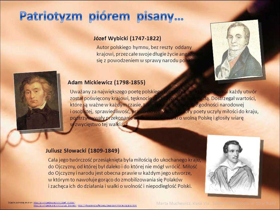 Józef Wybicki (1747-1822) Juliusz Słowacki (1809-1849) Autor polskiego hymnu, bez reszty oddany krajowi, przez całe swoje długie życie angażował się z