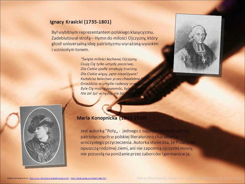 Ignacy Krasicki (1735-1801) Był wybitnym reprezentantem polskiego klasycyzmu. Zadebiutował strofą – Hymn do miłości Ojczyzny, który głosił uniwersalną