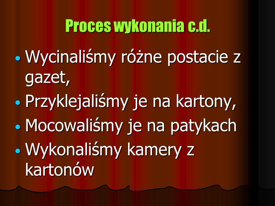 Proces wykonania: Na lekcję zajęc artystycznych przyniosłyśmy następujące przedmioty : Na lekcję zajęc artystycznych przyniosłyśmy następujące przedmi