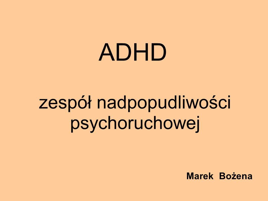 zespół nadpopudliwości psychoruchowej Marek Bożena ADHD