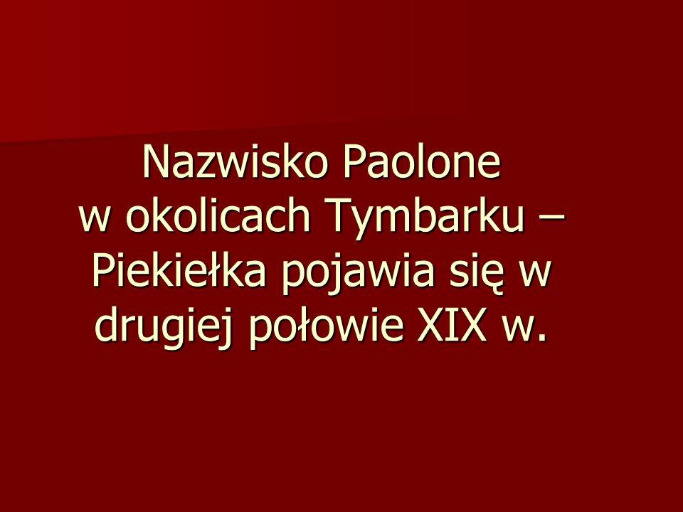 Nazwisko Paolone w okolicach Tymbarku – Piekiełka pojawia się w drugiej połowie XIX w.