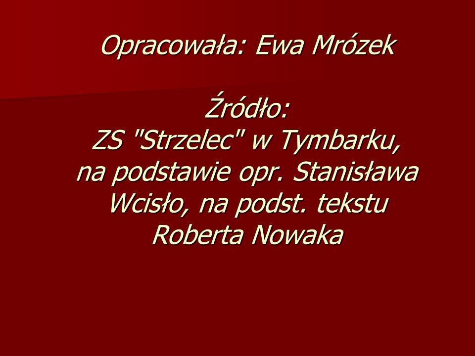 Opracowała: Ewa Mrózek Źródło: ZS