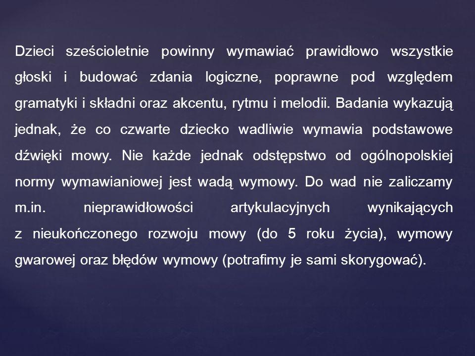 NIEZAKOŃCZONY ROZWÓJ MOWY stwierdzamy, gdy dziecko do końca 5 roku życia dokonuje substytucji (zamiany) głosek, ale w obszarze głosek języka polskiego np.