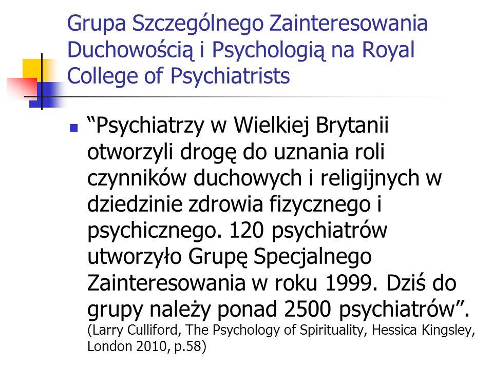Grupa Szczególnego Zainteresowania Duchowością i Psychologią na Royal College of Psychiatrists Psychiatrzy w Wielkiej Brytanii otworzyli drogę do uzna