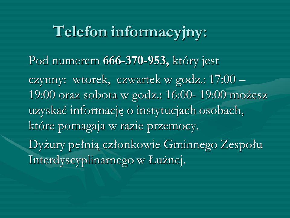 Telefon informacyjny: Pod numerem 666-370-953, który jest czynny: wtorek, czwartek w godz.: 17:00 – 19:00 oraz sobota w godz.: 16:00- 19:00 możesz uzy