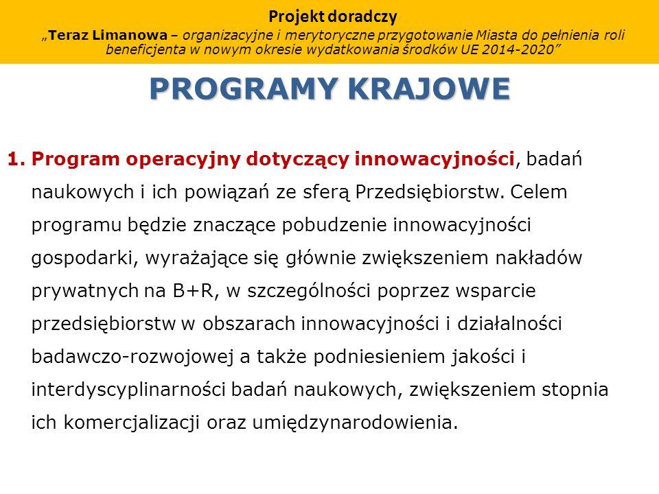 PROGRAMY KRAJOWE 1.Program operacyjny dotyczący innowacyjności, badań naukowych i ich powiązań ze sferą Przedsiębiorstw.