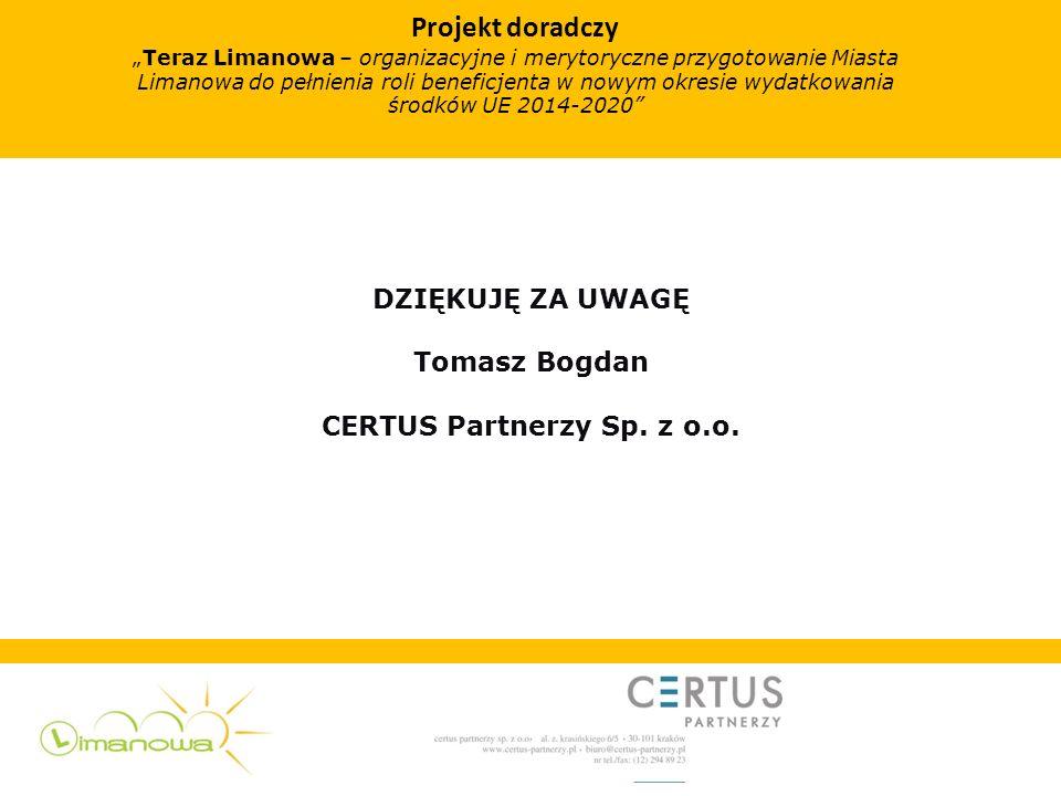 DZIĘKUJĘ ZA UWAGĘ Tomasz Bogdan CERTUS Partnerzy Sp.