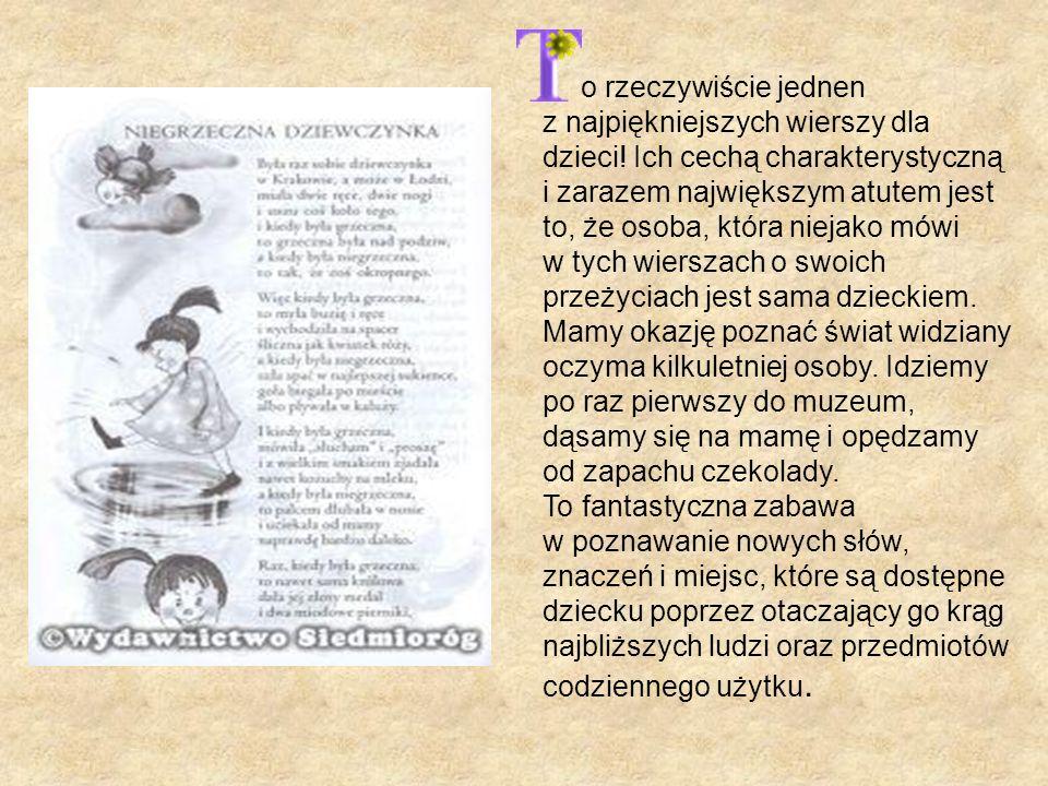 o rzeczywiście jednen z najpiękniejszych wierszy dla dzieci.