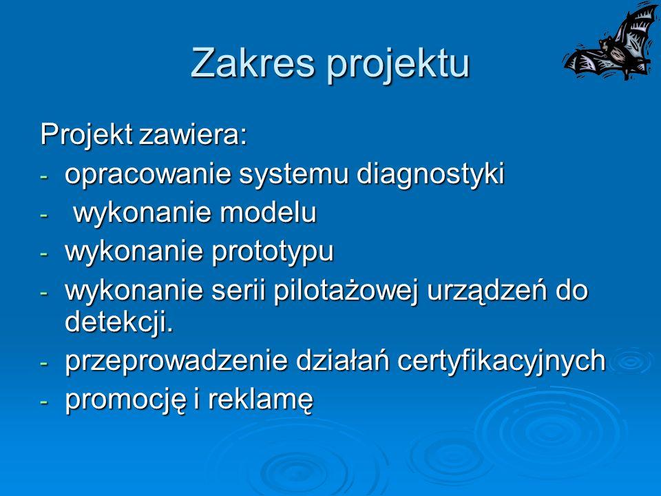 Zakres projektu Projekt zawiera: - opracowanie systemu diagnostyki - wykonanie modelu - wykonanie prototypu - wykonanie serii pilotażowej urządzeń do
