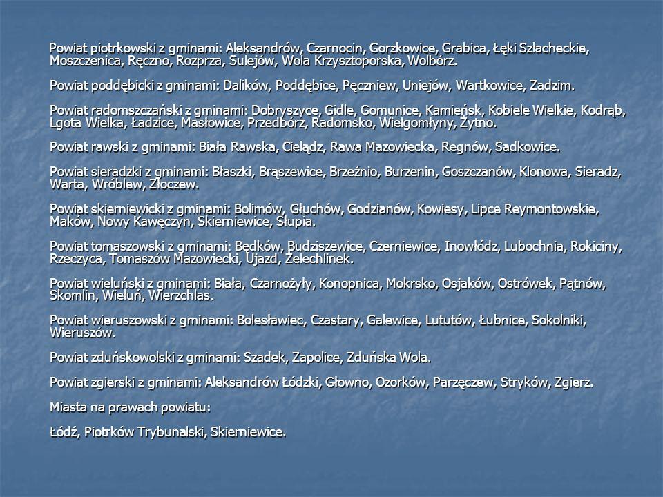 Powiat piotrkowski z gminami: Aleksandrów, Czarnocin, Gorzkowice, Grabica, Łęki Szlacheckie, Moszczenica, Ręczno, Rozprza, Sulejów, Wola Krzysztoporska, Wolbórz.