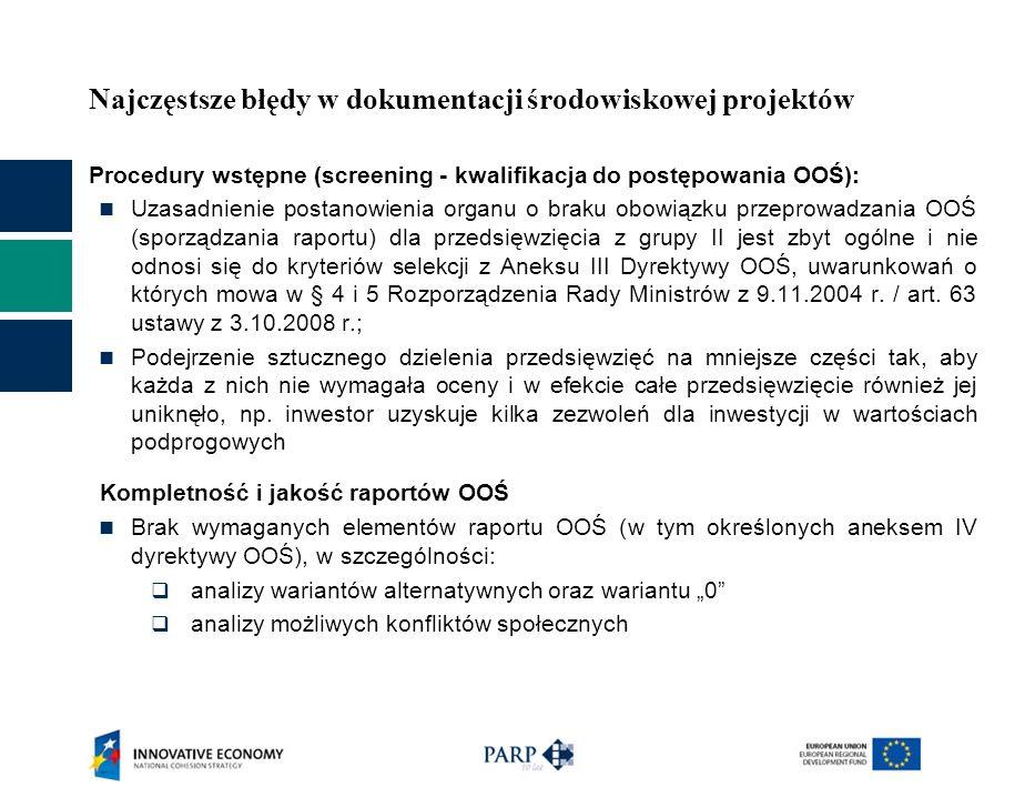 Najczęstsze błędy w dokumentacji środowiskowej projektów Procedury wstępne (screening - kwalifikacja do postępowania OOŚ): Uzasadnienie postanowienia