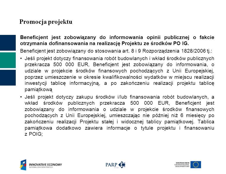 Promocja projektu Beneficjent jest zobowiązany do informowania opinii publicznej o fakcie otrzymania dofinansowania na realizację Projektu ze środków