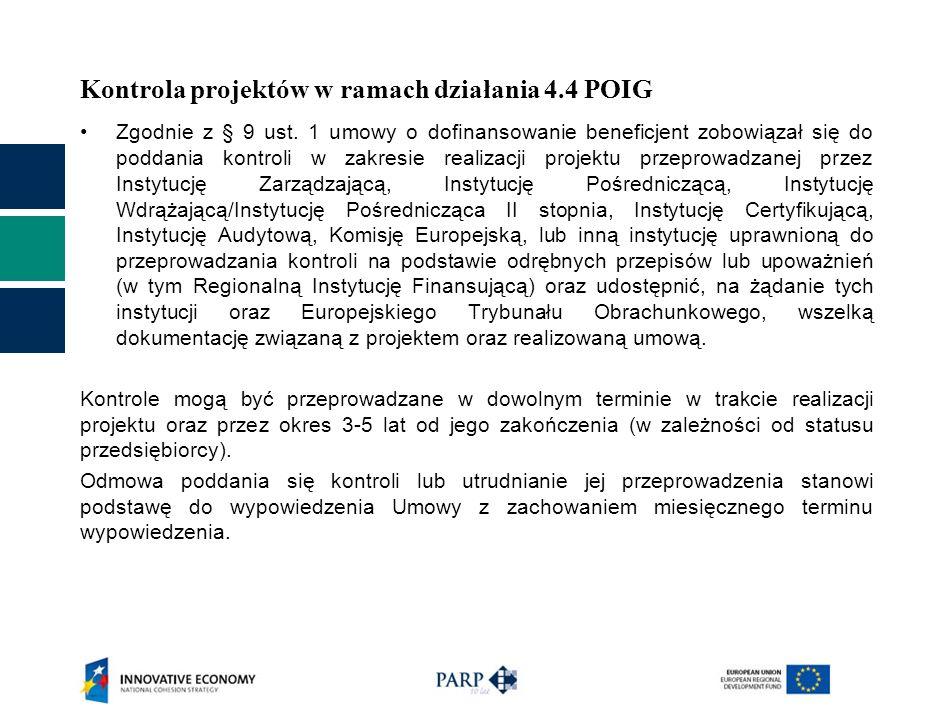 Kontrola projektów w ramach działania 4.4 POIG Zgodnie z § 9 ust. 1 umowy o dofinansowanie beneficjent zobowiązał się do poddania kontroli w zakresie