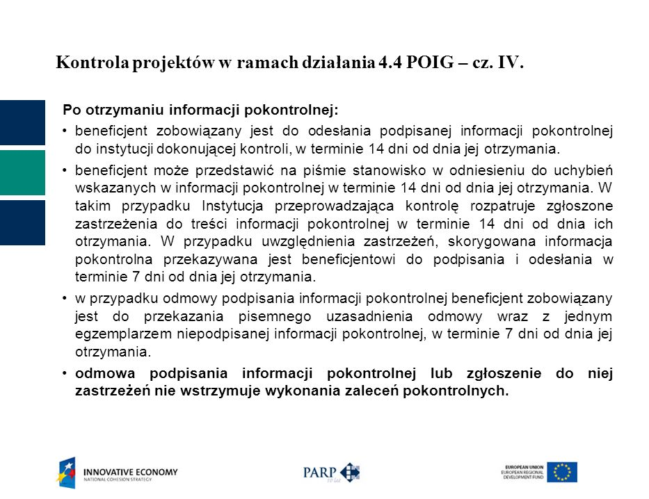 Kontrola projektów w ramach działania 4.4 POIG – cz. IV. Po otrzymaniu informacji pokontrolnej: beneficjent zobowiązany jest do odesłania podpisanej i