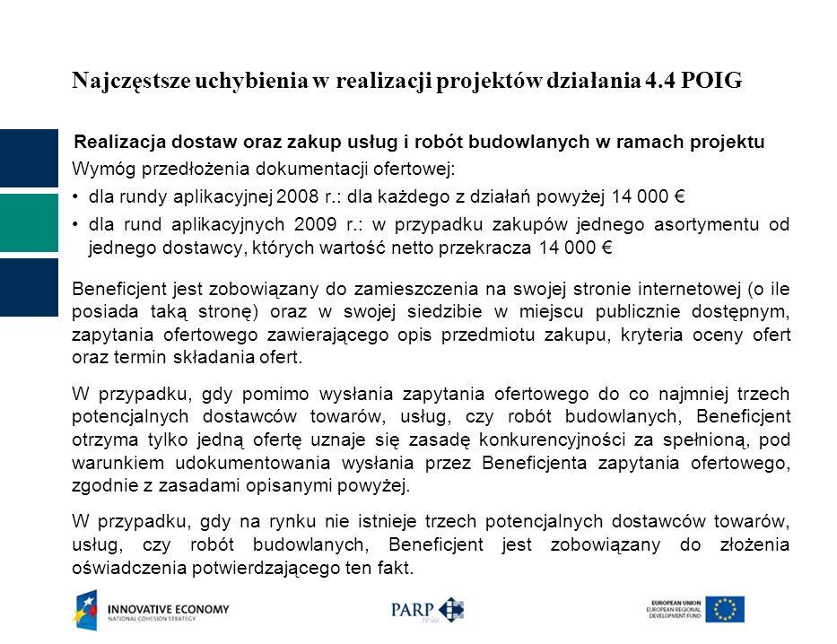 Najczęstsze uchybienia w realizacji projektów działania 4.4 POIG Realizacja dostaw oraz zakup usług i robót budowlanych w ramach projektu Wymóg przedł