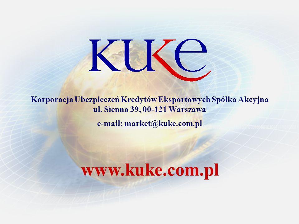 Korporacja Ubezpieczeń Kredytów Eksportowych Spółka Akcyjna ul. Sienna 39, 00-121 Warszawa e-mail: market@kuke.com.pl www.kuke.com.pl