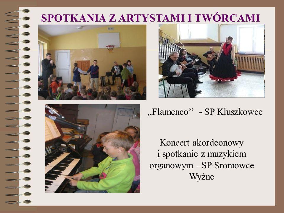 SPOTKANIA Z ARTYSTAMI I TWÓRCAMI,,Flamenco - SP Kluszkowce Koncert akordeonowy i spotkanie z muzykiem organowym –SP Sromowce Wyżne