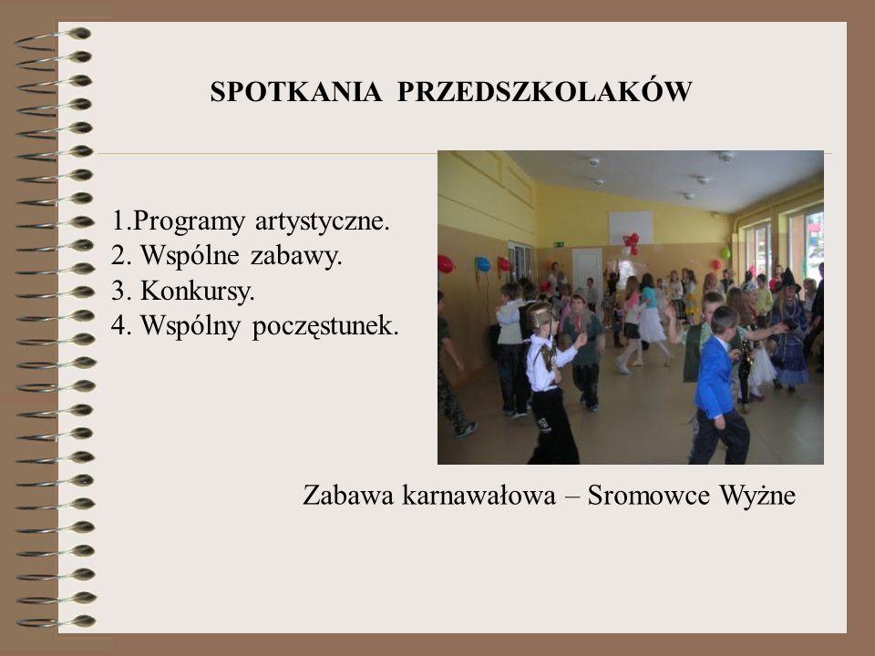 Zabawa karnawałowa – Sromowce Wyżne SPOTKANIA PRZEDSZKOLAKÓW 1.Programy artystyczne. 2. Wspólne zabawy. 3. Konkursy. 4. Wspólny poczęstunek.