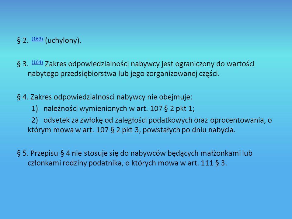 § 2.(163) (uchylony).(163) § 3.