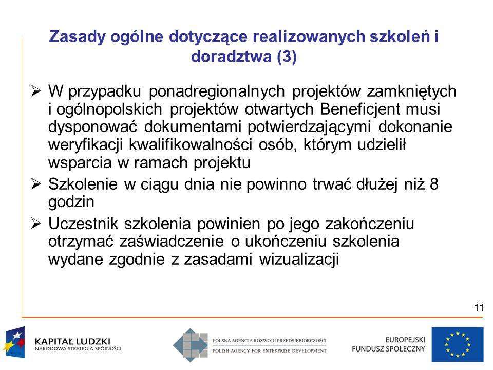 11 Zasady ogólne dotyczące realizowanych szkoleń i doradztwa (3) W przypadku ponadregionalnych projektów zamkniętych i ogólnopolskich projektów otwart
