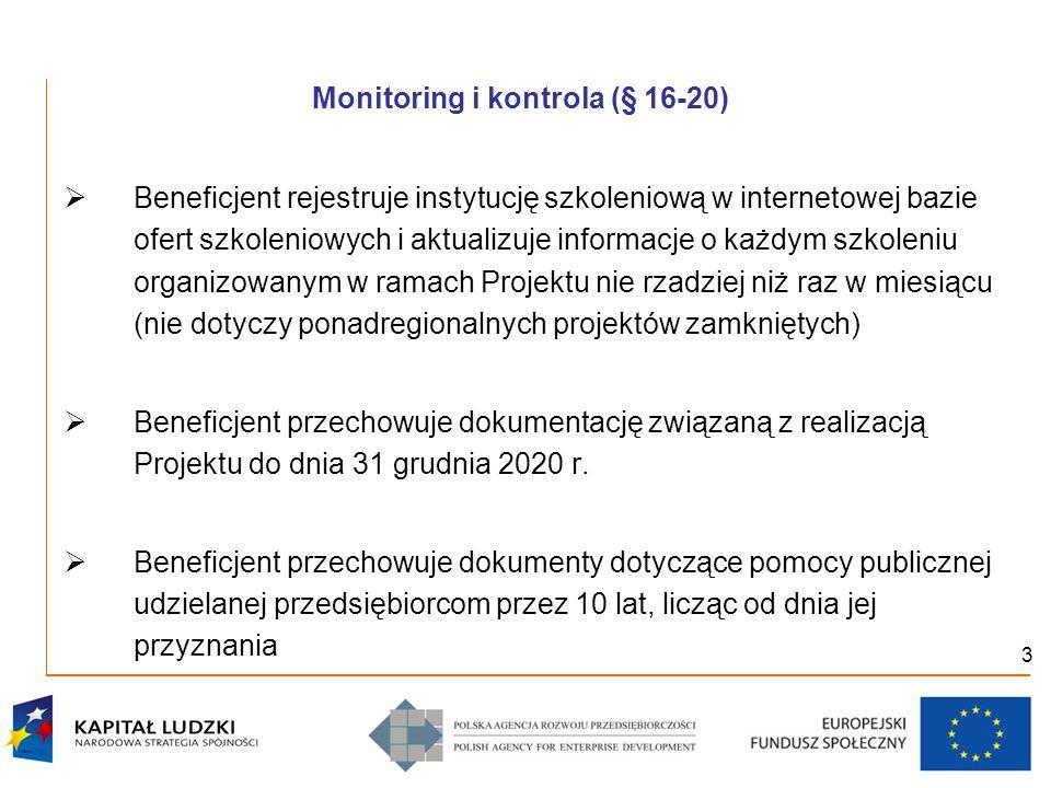 3 Monitoring i kontrola (§ 16-20) Beneficjent rejestruje instytucję szkoleniową w internetowej bazie ofert szkoleniowych i aktualizuje informacje o ka