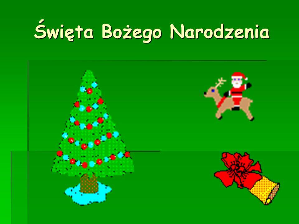 Święta Bożego Narodzenia Święta Bożego Narodzenia