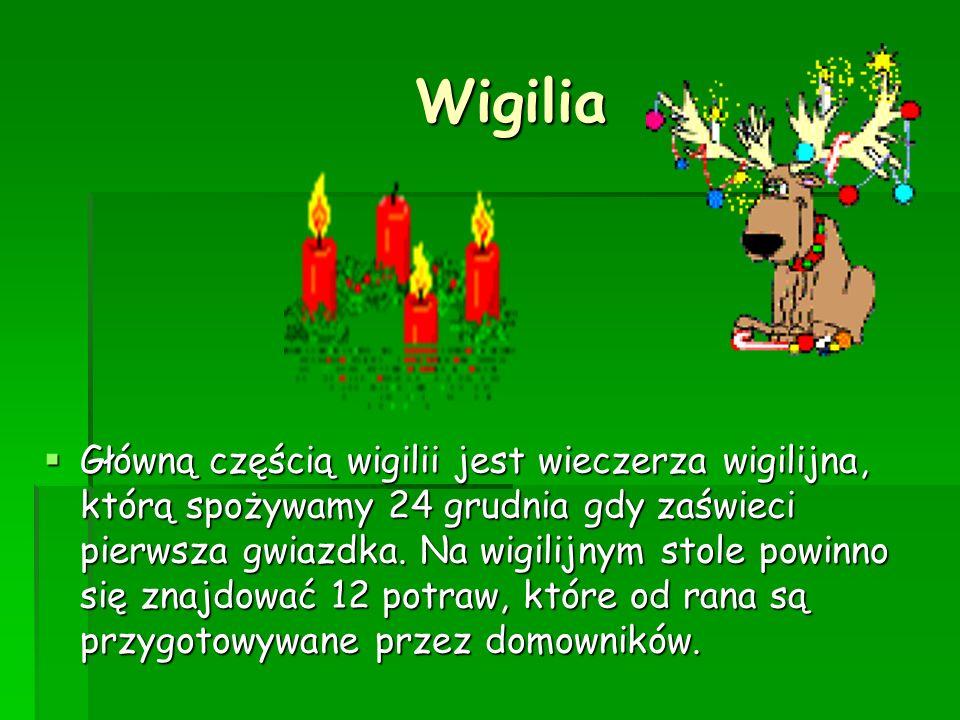 Wigilia Wigilia Główną częścią wigilii jest wieczerza wigilijna, którą spożywamy 24 grudnia gdy zaświeci pierwsza gwiazdka. Na wigilijnym stole powinn