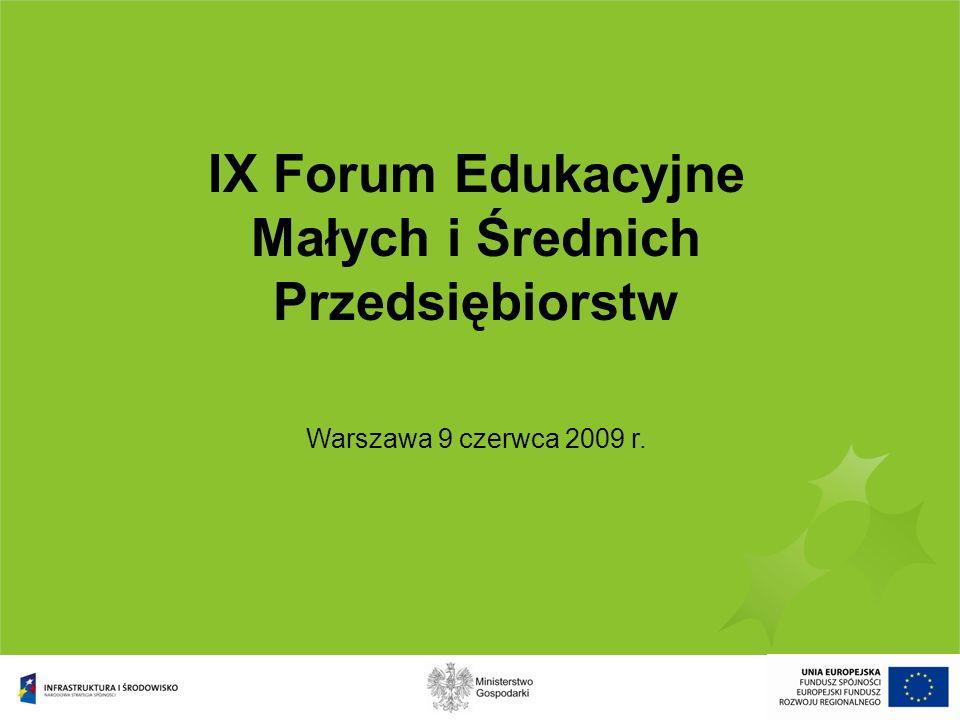 IX Forum Edukacyjne Małych i Średnich Przedsiębiorstw Warszawa 9 czerwca 2009 r.