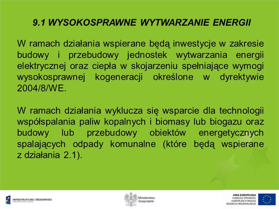 9.6 SIECI UŁATWIAJĄCE ODBIÓR ENERGII ZE ŹRÓDEŁ ODNAWIALNYCH Maksymalna kwota wsparcia - 85% wydatków kwalifikowanych (luki finansowej).