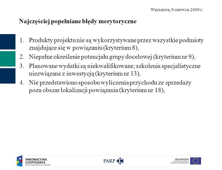 Warszawa, 9 czerwca 2009 r. Najczęściej popełniane błędy merytoryczne 1.Produkty projektu nie są wykorzystywane przez wszystkie podmioty znajdujące si